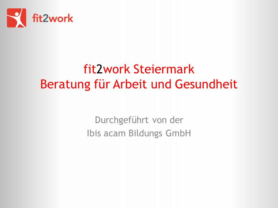 fit2work Steiermark Beratung für Arbeit und Gesundheit