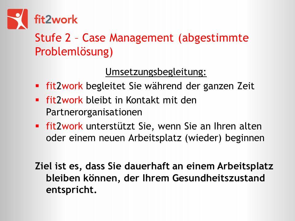 Stufe 2 – Case Management (abgestimmte Problemlösung)