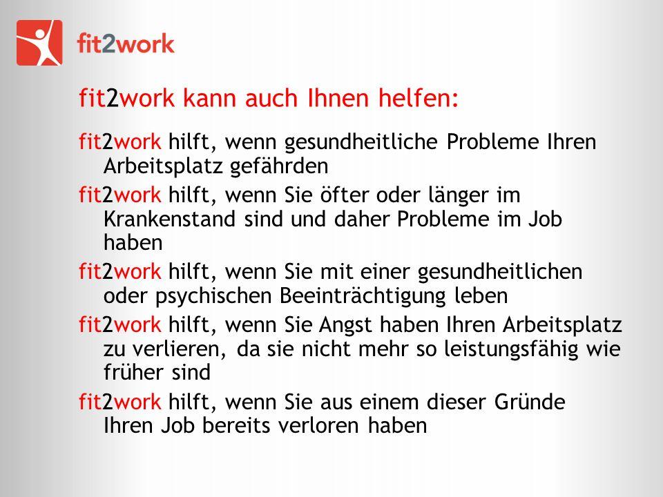 fit2work kann auch Ihnen helfen: