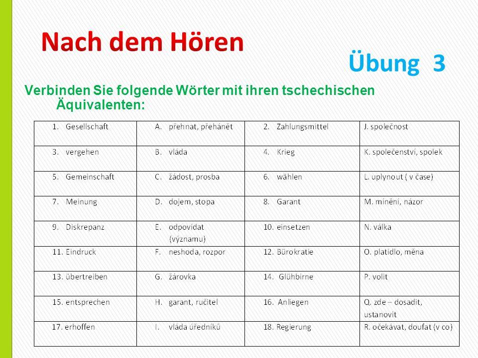 Nach dem Hören Übung 3 Verbinden Sie folgende Wörter mit ihren tschechischen Äquivalenten: