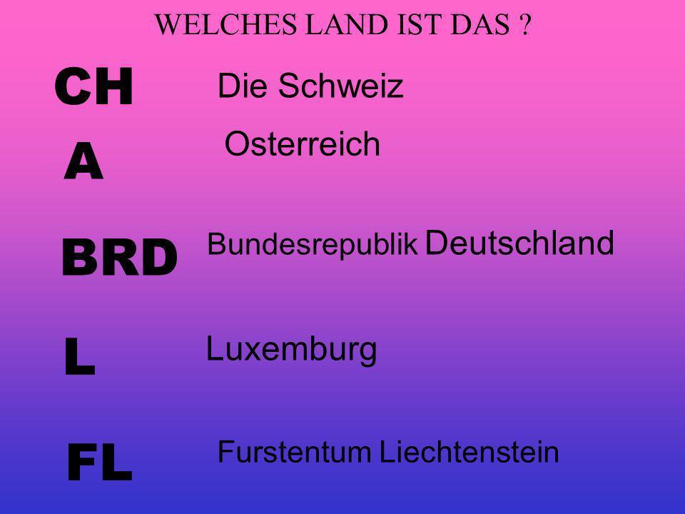 CH A BRD L FL Die Schweiz Osterreich Luxemburg WELCHES LAND IST DAS
