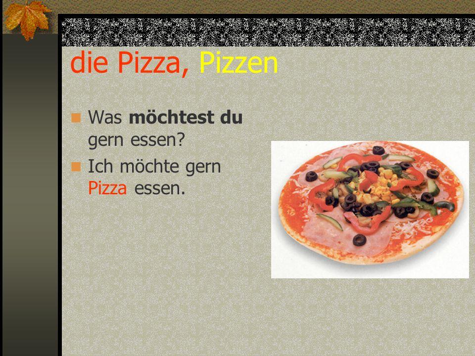 die Pizza, Pizzen Was möchtest du gern essen