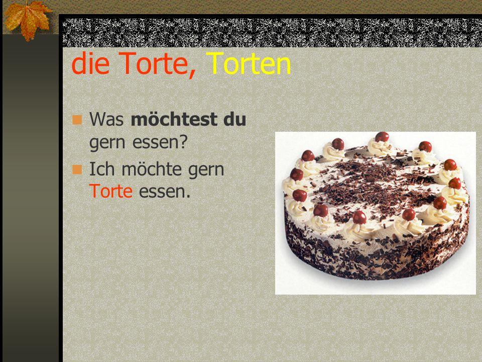die Torte, Torten Was möchtest du gern essen