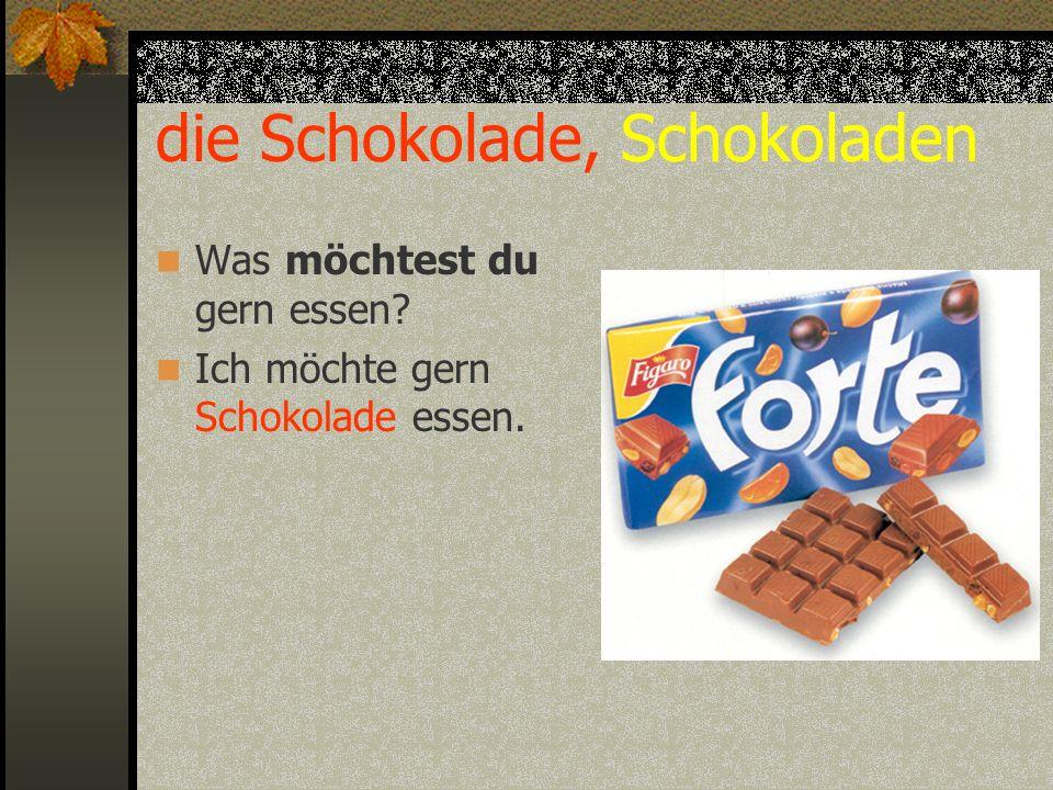 die Schokolade, Schokoladen