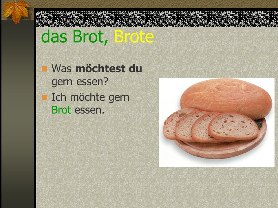 das Brot, Brote Was möchtest du gern essen
