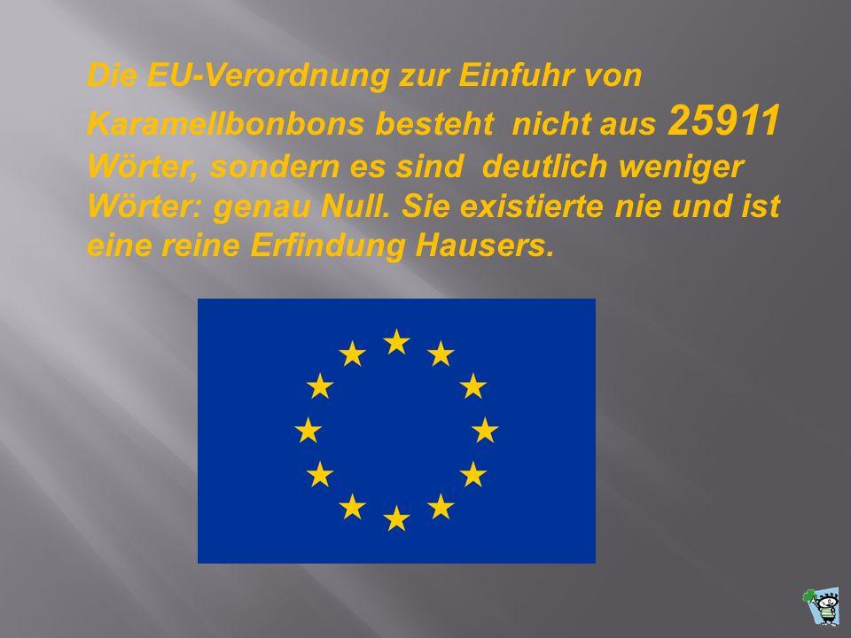 Die EU-Verordnung zur Einfuhr von Karamellbonbons besteht nicht aus 25911 Wörter, sondern es sind deutlich weniger Wörter: genau Null.