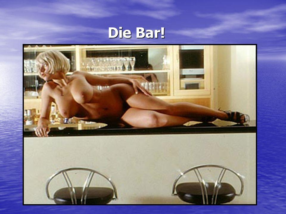 Die Bar!