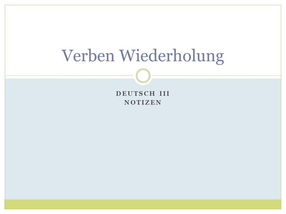 Verben Wiederholung Deutsch III Notizen