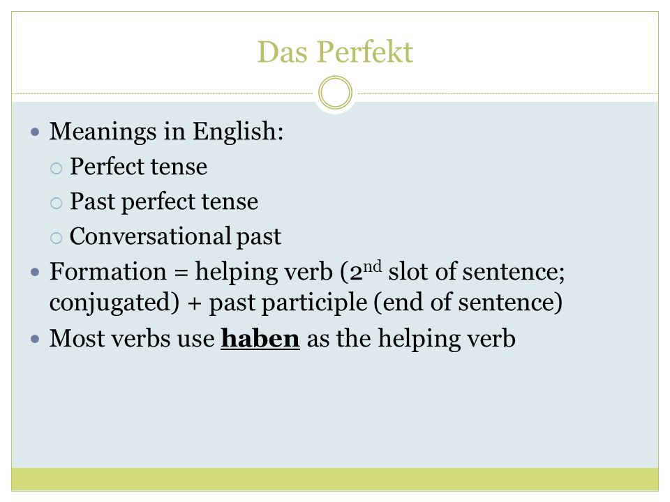 Das Perfekt Meanings in English: