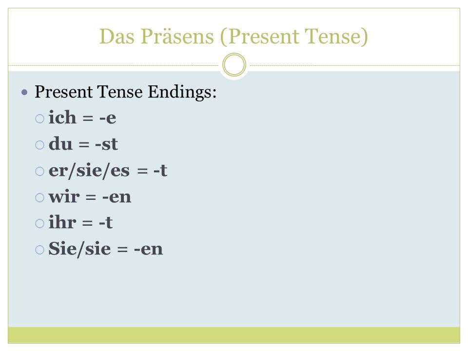 Das Präsens (Present Tense)