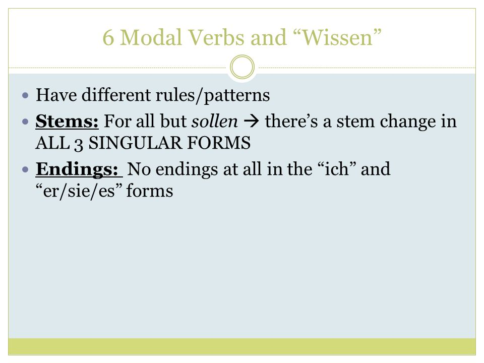 6 Modal Verbs and Wissen