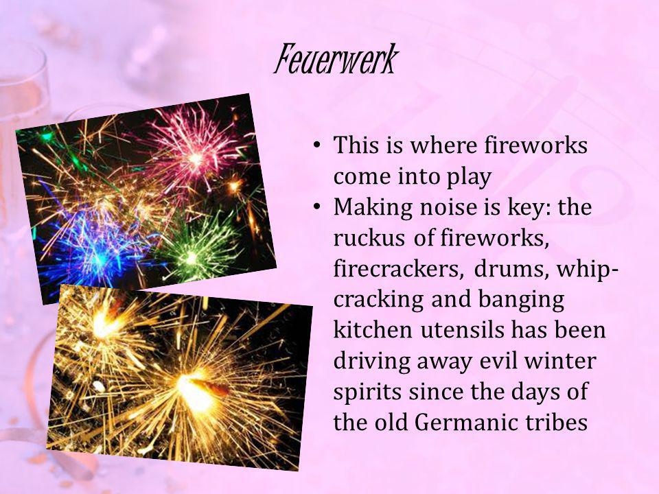Feuerwerk This is where fireworks come into play