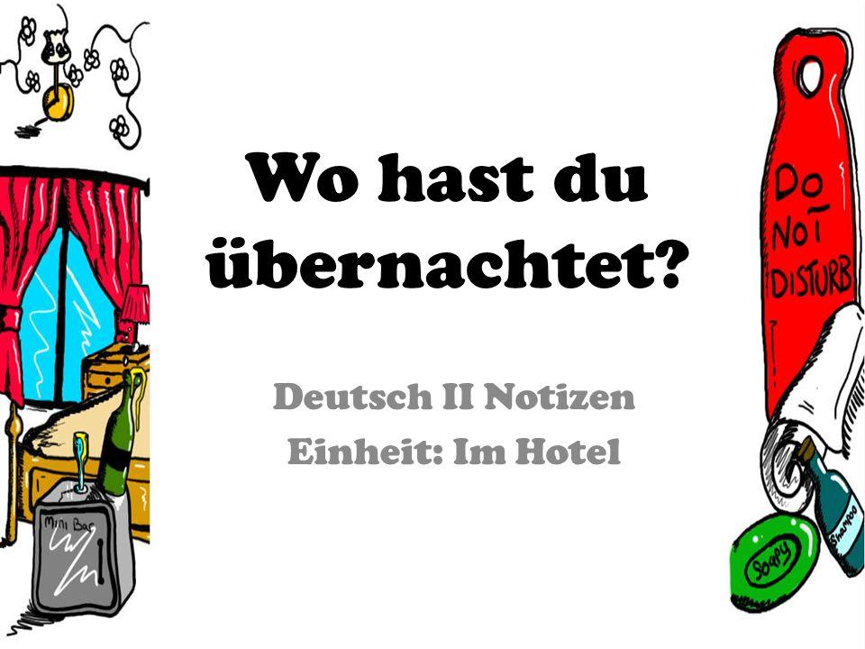 Deutsch II Notizen Einheit: Im Hotel