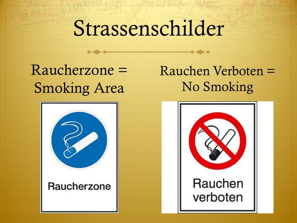 Strassenschilder Raucherzone = Smoking Area