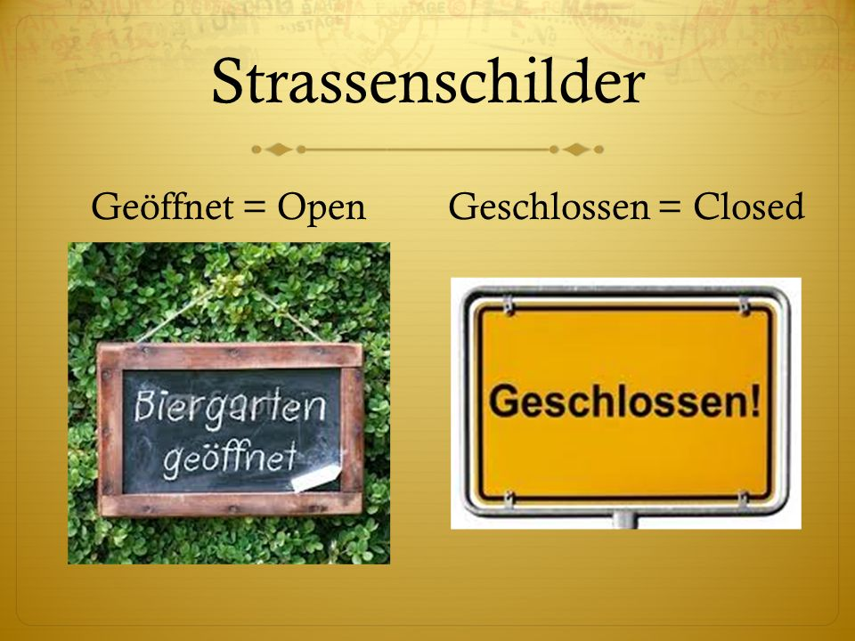 Strassenschilder Geöffnet = Open Geschlossen = Closed