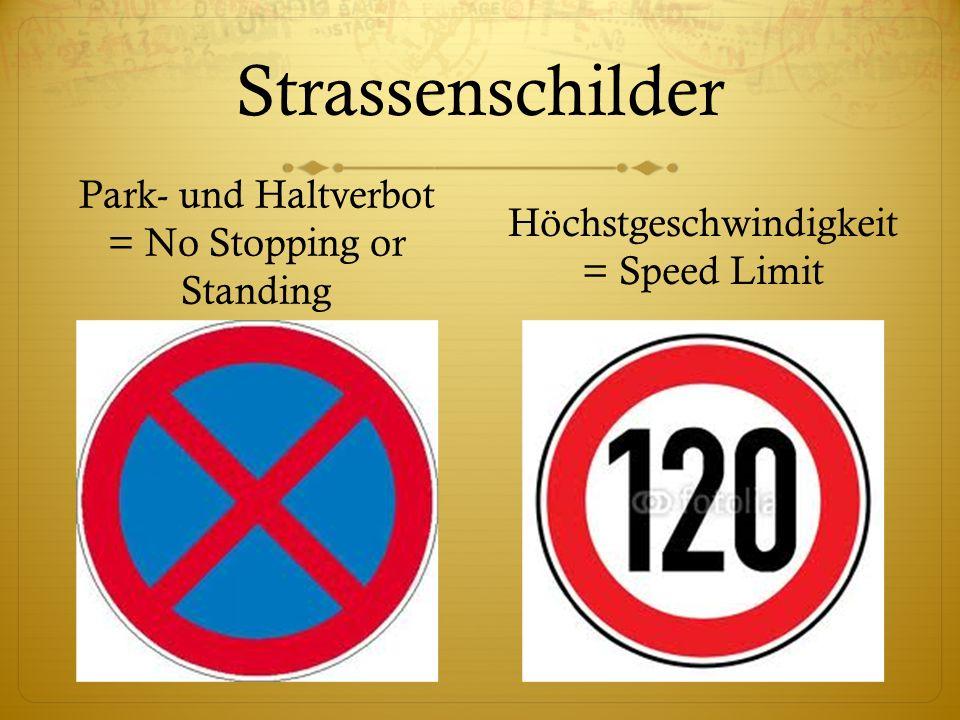 Strassenschilder Park- und Haltverbot = No Stopping or Standing