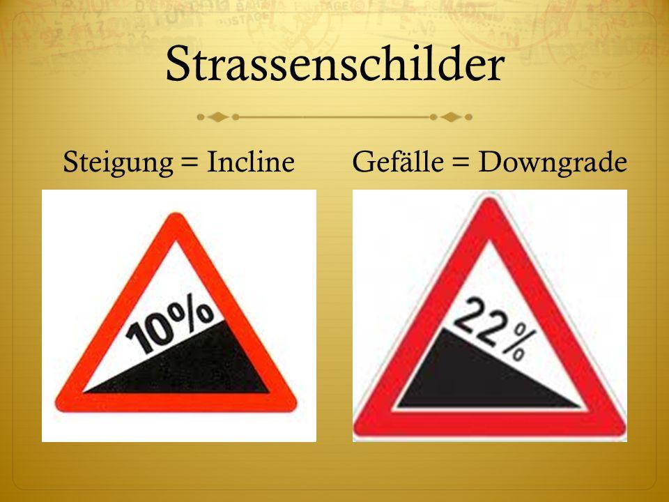 Strassenschilder Steigung = Incline Gefälle = Downgrade