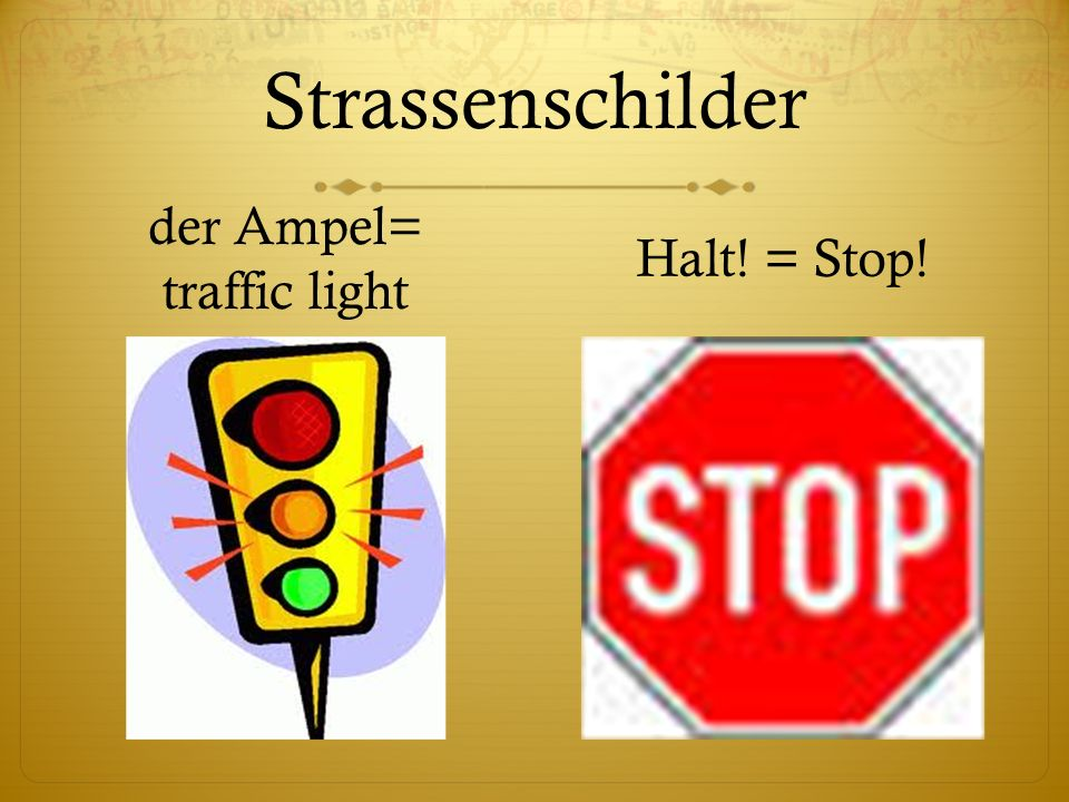 der Ampel= traffic light
