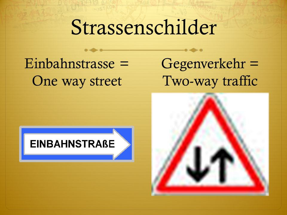 Strassenschilder Einbahnstrasse = One way street