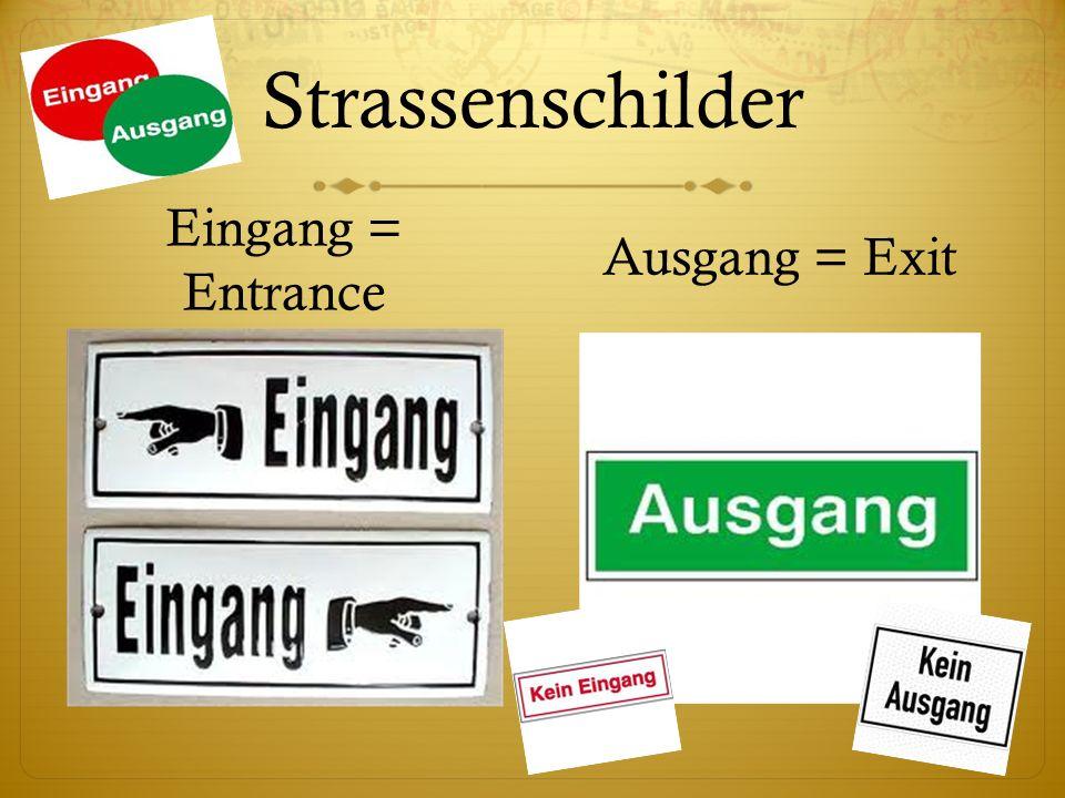 Strassenschilder Eingang = Entrance Ausgang = Exit