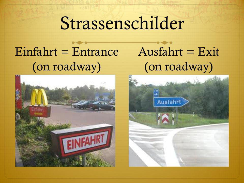 Strassenschilder Einfahrt = Entrance (on roadway)