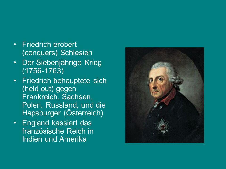 Friedrich erobert (conquers) Schlesien