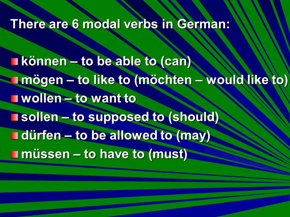 There are 6 modal verbs in German: