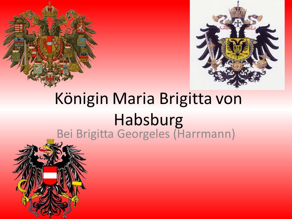 Königin Maria Brigitta von Habsburg