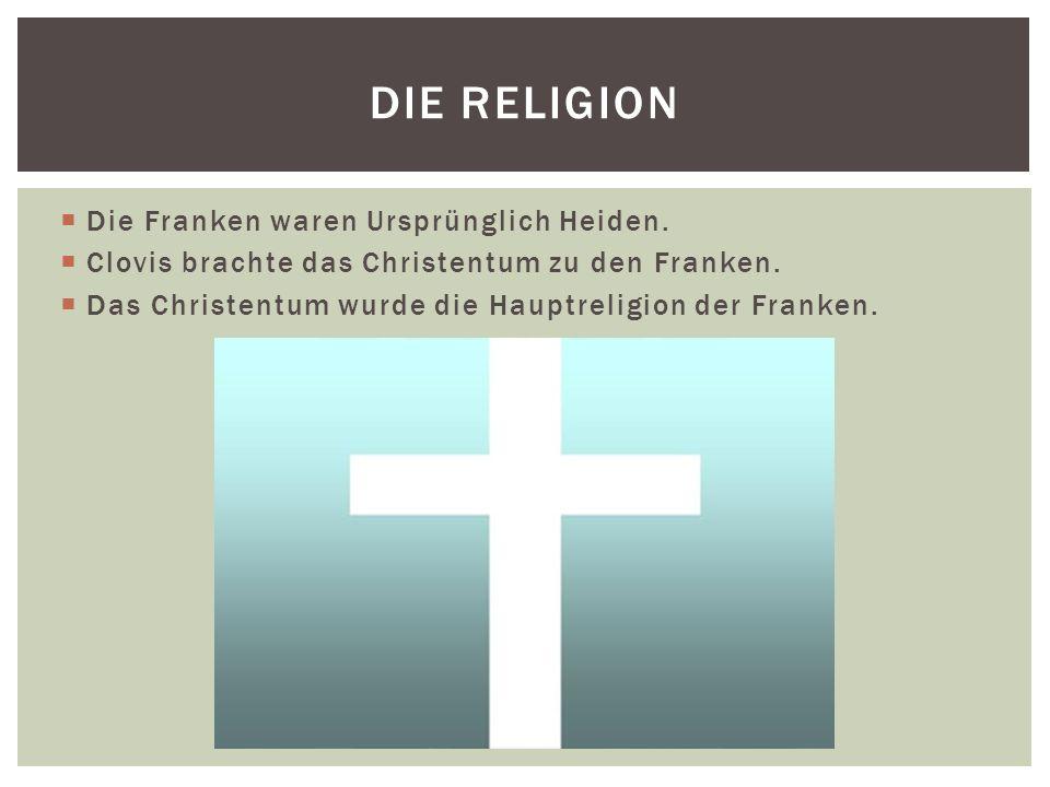 Die Religion Die Franken waren Ursprünglich Heiden.