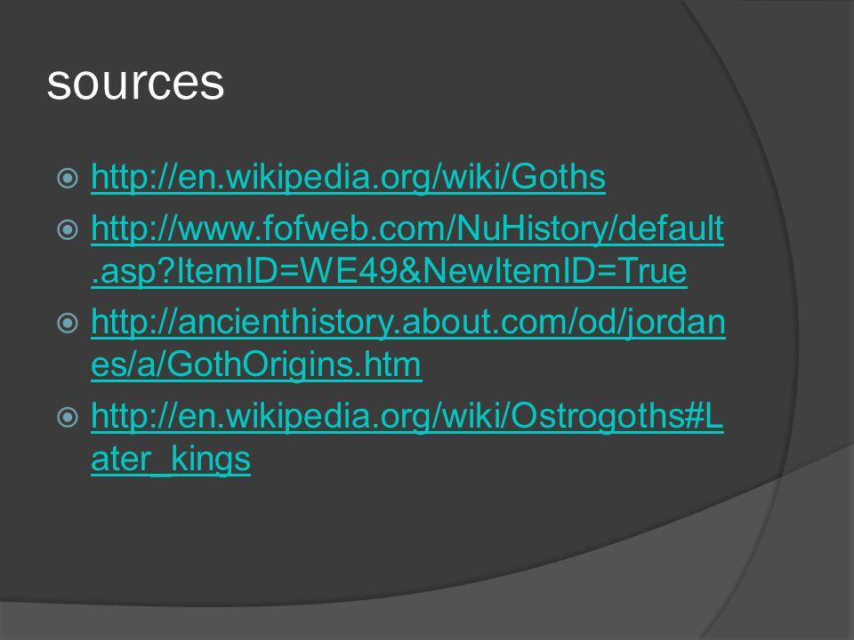 sources http://en.wikipedia.org/wiki/Goths