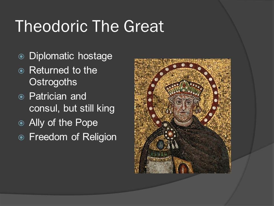 Theodoric The Great Diplomatic hostage Returned to the Ostrogoths