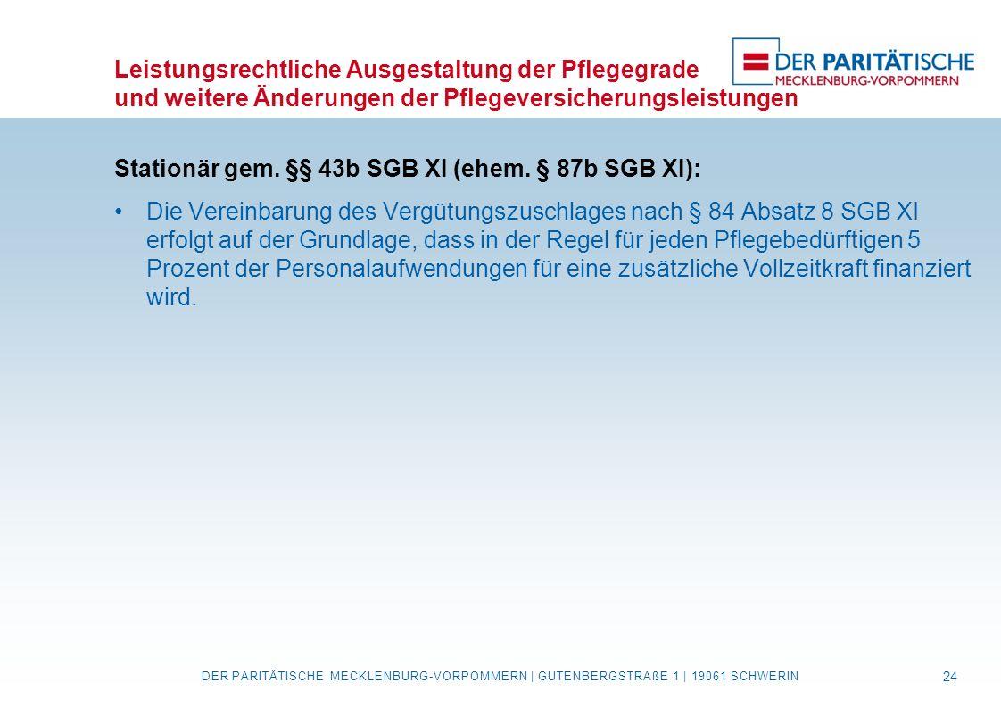 Stationär gem. §§ 43b SGB XI (ehem. § 87b SGB XI):