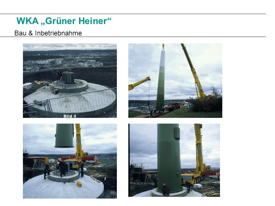 """WKA """"Grüner Heiner Bau & Inbetriebnahme"""