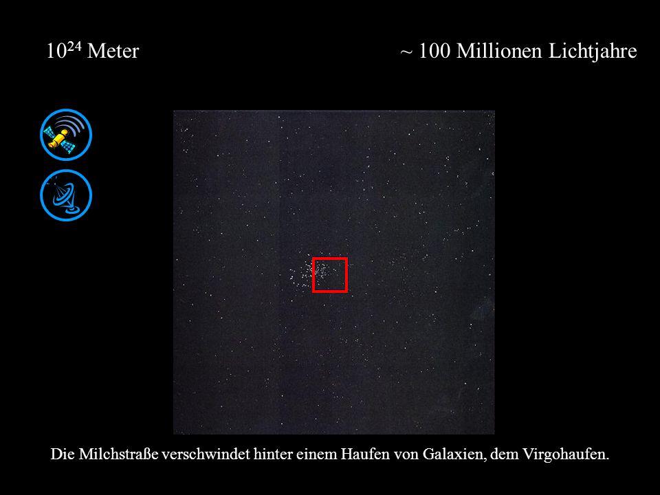 ~ 100 Millionen Lichtjahre