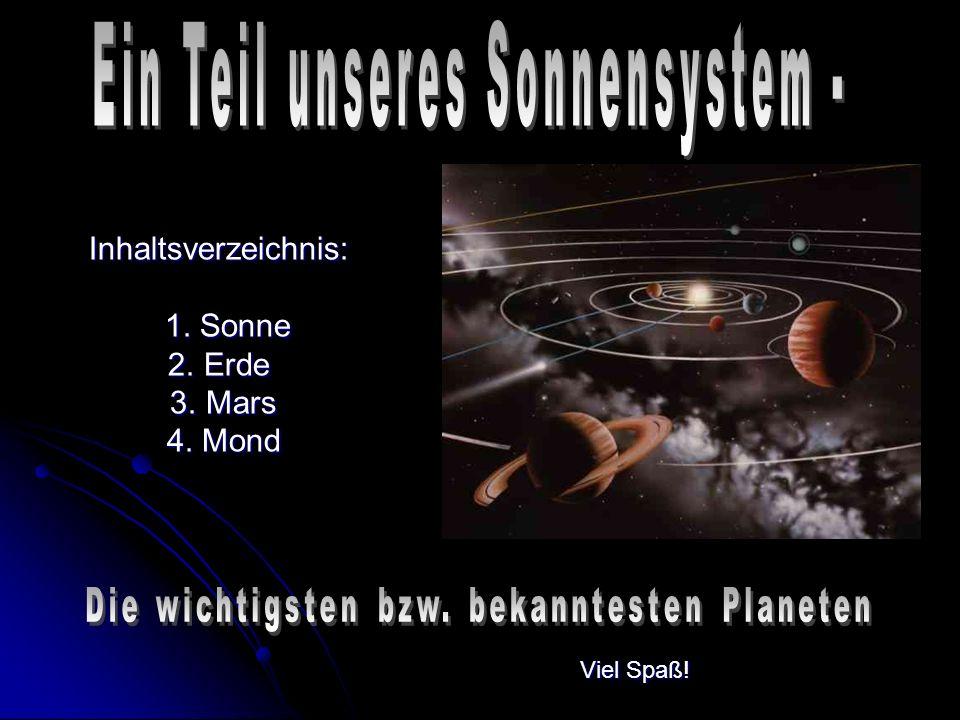 Inhaltsverzeichnis: 1. Sonne 2. Erde 3. Mars 4. Mond