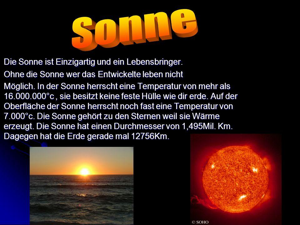 Sonne Die Sonne ist Einzigartig und ein Lebensbringer.