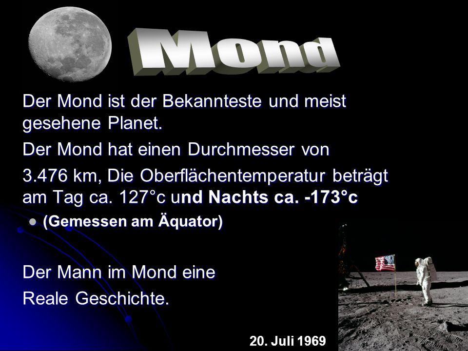 Mond Der Mond ist der Bekannteste und meist gesehene Planet.