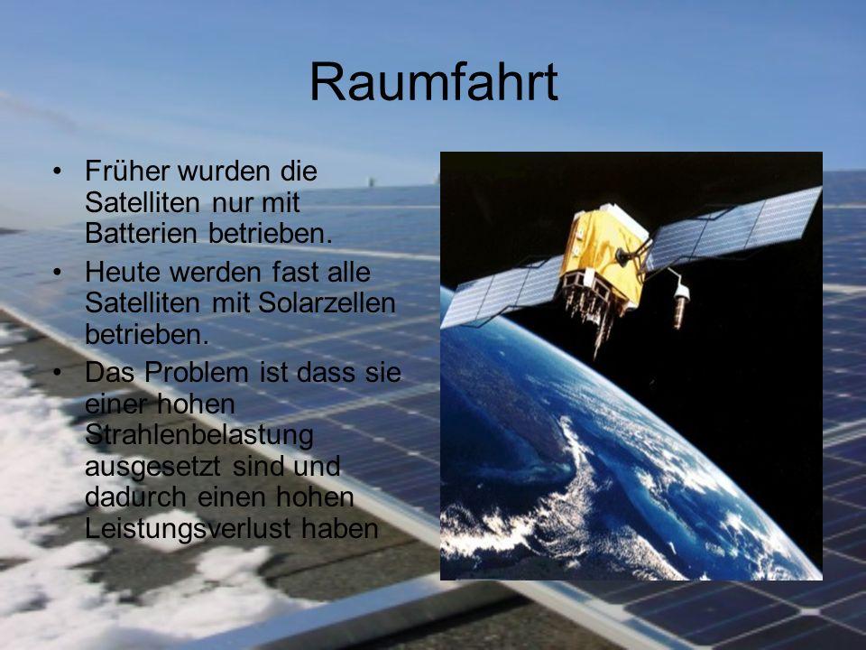 Raumfahrt Früher wurden die Satelliten nur mit Batterien betrieben.