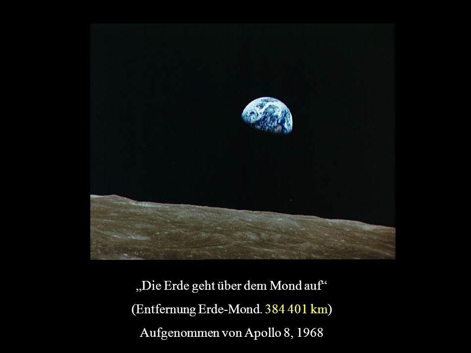 """""""Die Erde geht über dem Mond auf (Entfernung Erde-Mond. 384 401 km)"""