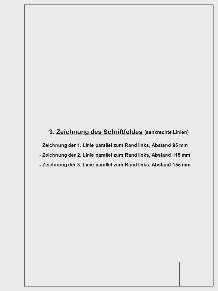 3. Zeichnung des Schriftfeldes (senkrechte Linien)