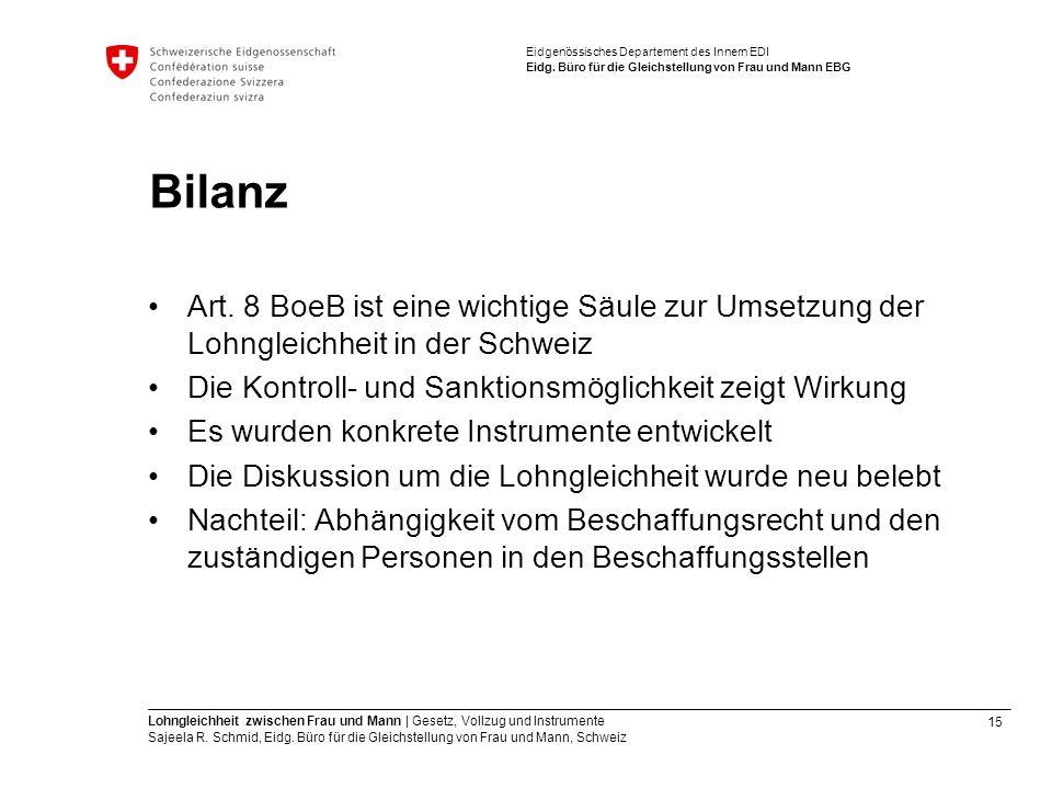Bilanz Art. 8 BoeB ist eine wichtige Säule zur Umsetzung der Lohngleichheit in der Schweiz. Die Kontroll- und Sanktionsmöglichkeit zeigt Wirkung.