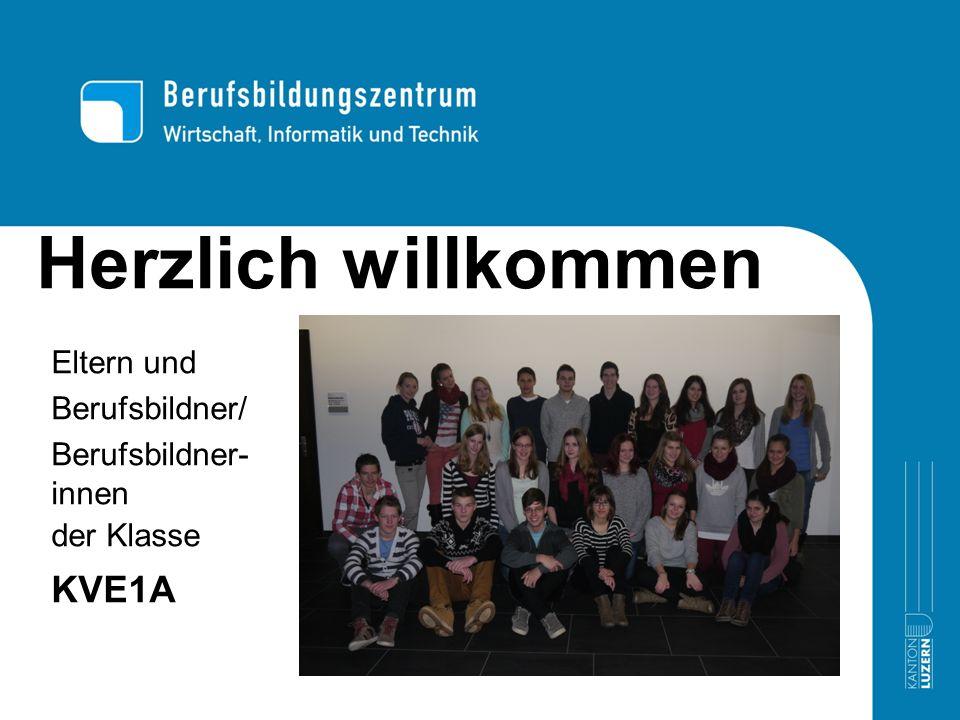 Herzlich willkommen KVE1A Eltern und Berufsbildner/