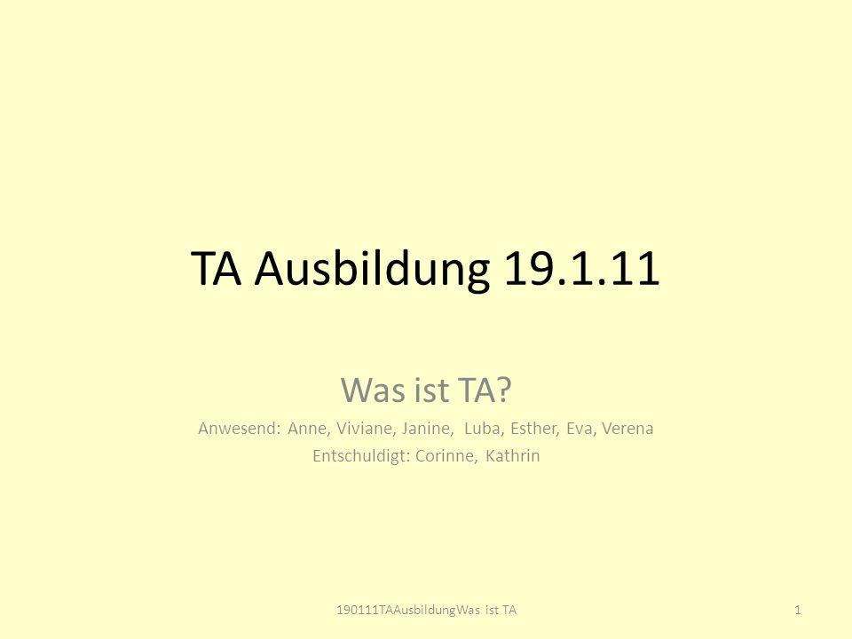 TA Ausbildung 19.1.11 Was ist TA