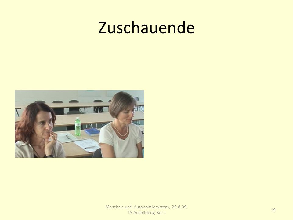 Maschen-und Autonomiesystem, TA Ausbildung Bern