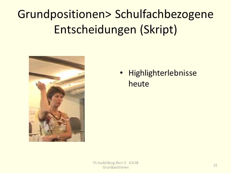 Grundpositionen> Schulfachbezogene Entscheidungen (Skript)
