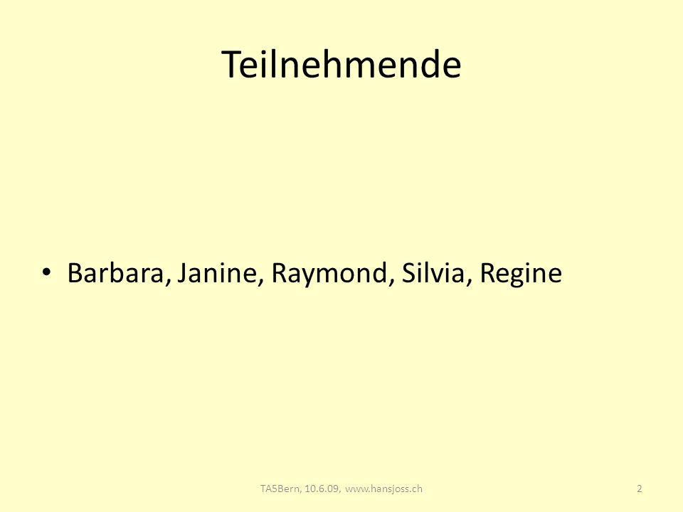 Teilnehmende Barbara, Janine, Raymond, Silvia, Regine