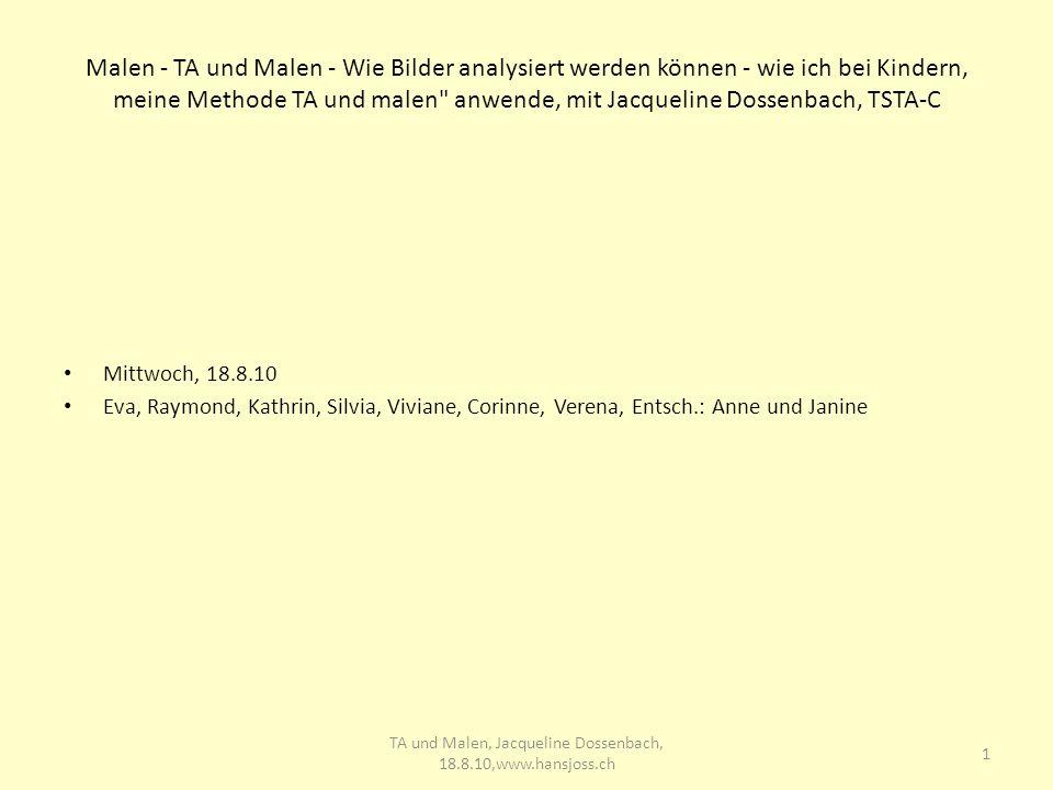 TA und Malen, Jacqueline Dossenbach, 18.8.10,www.hansjoss.ch