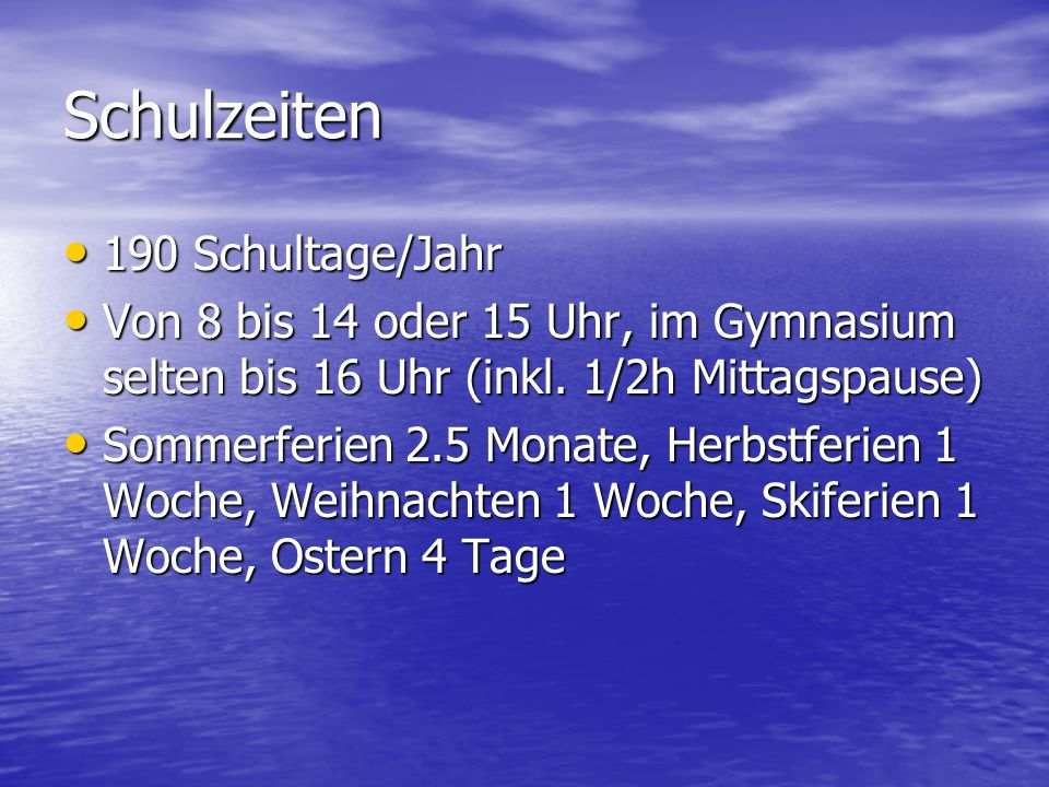 Schulzeiten 190 Schultage/Jahr