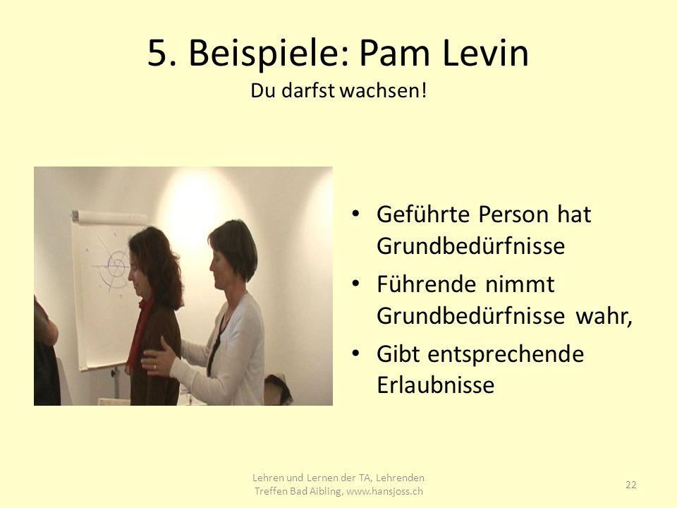 5. Beispiele: Pam Levin Du darfst wachsen!