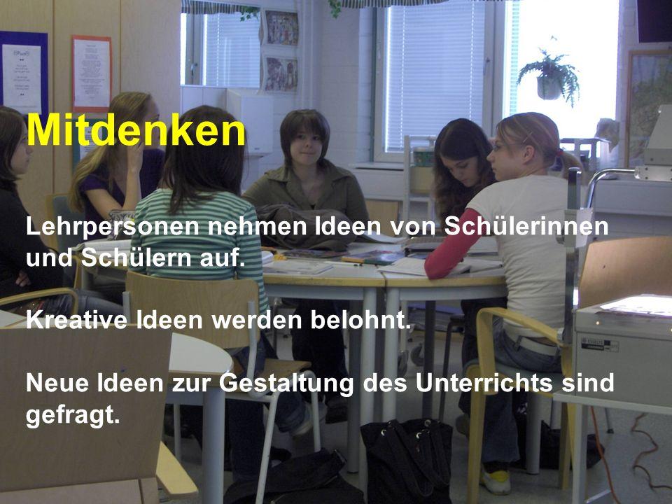 Mitdenken Lehrpersonen nehmen Ideen von Schülerinnen und Schülern auf.